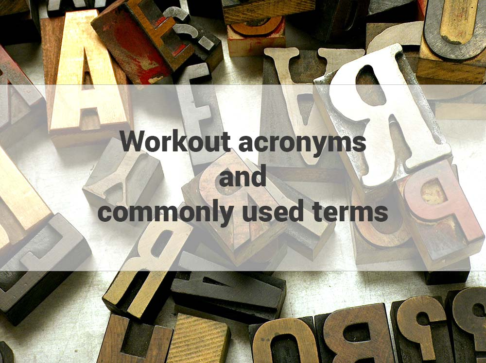 Workout acronyms and commonly used terms
