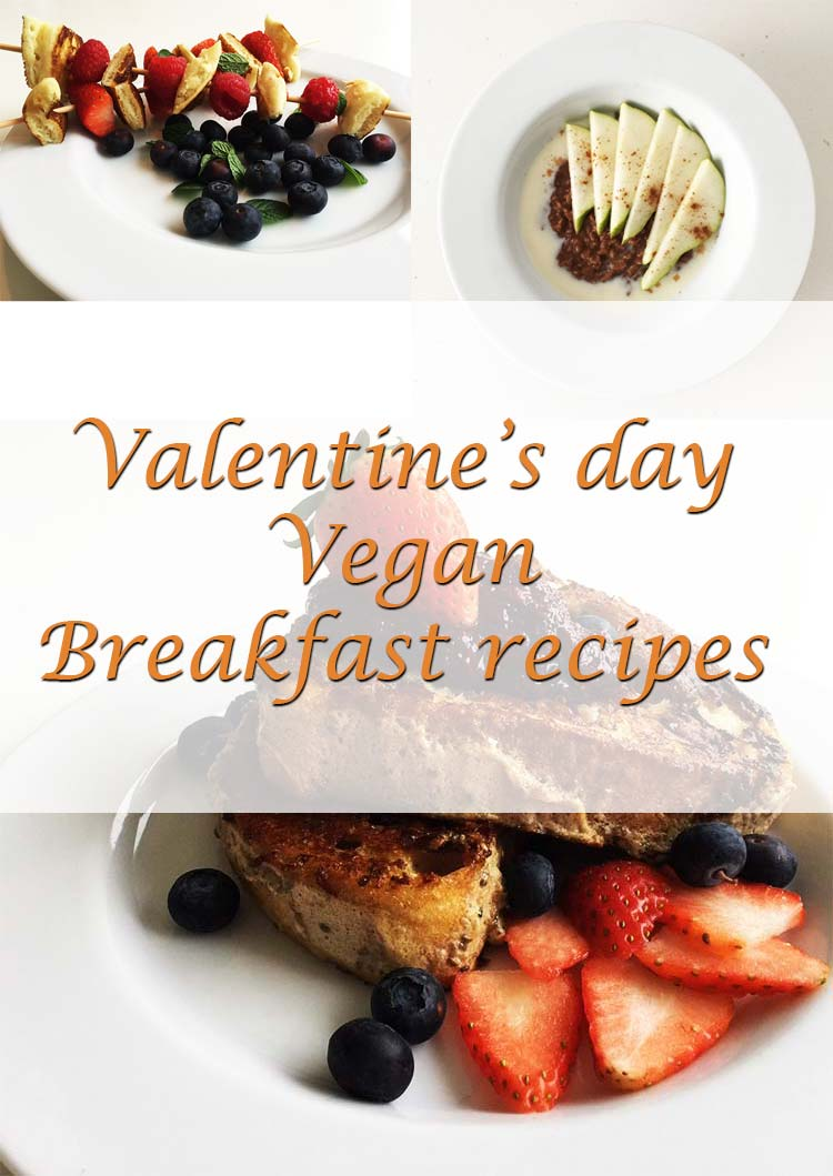 Valentine's day vegan breakfasts